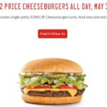 Sonic – 1/2 Priced Cheeseburgers Tuesday May 31st