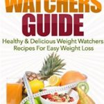 FREE Healthy & Delicious Weight Watchers Recipes For Easy Weight Loss eCookbook