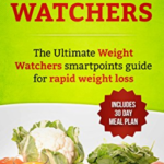 Free Weight Watchers: The Ultimate Weight Watchers Smartpoints Guide For Rapid Weight Loss ebook