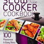 FREE Slow Cooker eCookbook: 100 Flavorous and Easy Slow Cooker Recipes