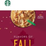 Starbucks – 50% Off Select Fall Favorites October 10 – 13 *Check Your Email*