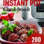 FREE Instant Pot eCookbook: 200 Tasty and Healthy Recipes for Everyday