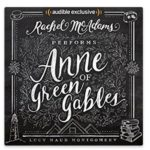 FREE Anne of Green Gables Audiobook narrated by Rachel McAdams(Retail $24.95)