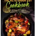 FREE – The Keto Crock Pot Cookbook