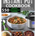 FREE – Instant Pot Recipes Cookbook: 550 Recipes for Healthy Living