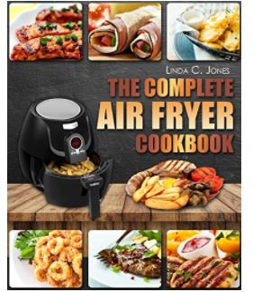 Free the complete air fryer cookbook with 100 healthy quick for a limited time you can download this air fryer cookbook the complete air fryer cookbook with top 100 healthy quick easy air frying recipes for your forumfinder Image collections