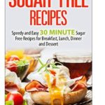 FREE eCookbook – Sugar Free: Speedy and Easy 30 MINUTE Recipes